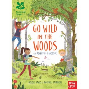 National Trust Go Wild In The Woods Adventure Handbook
