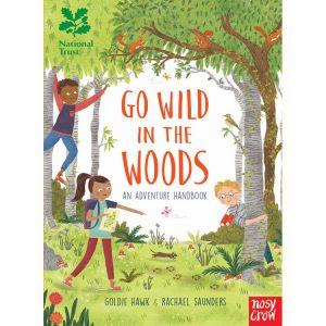 National Trust Go Wild In The Woods Adventure Handbook