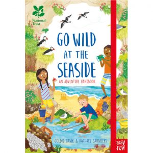 National Trust Go Wild At The Seaside Adventure Handbook